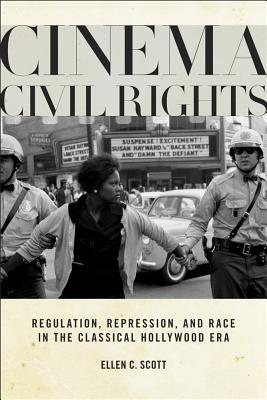 Cinema Civil Rights By Scott, Ellen C.
